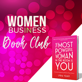 Women in Business Book Club March 2020. The Most Powerful Woman in the Room is You.
